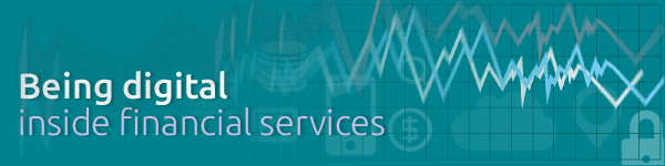 Being digital in financial services - March 2015